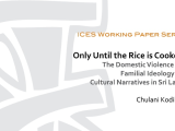 DAY TEN: Only Until the Rice is Cooked?: The Domestic Violence Act, Familial Ideology and Cultural Narratives in Sri Lanka by the ICES
